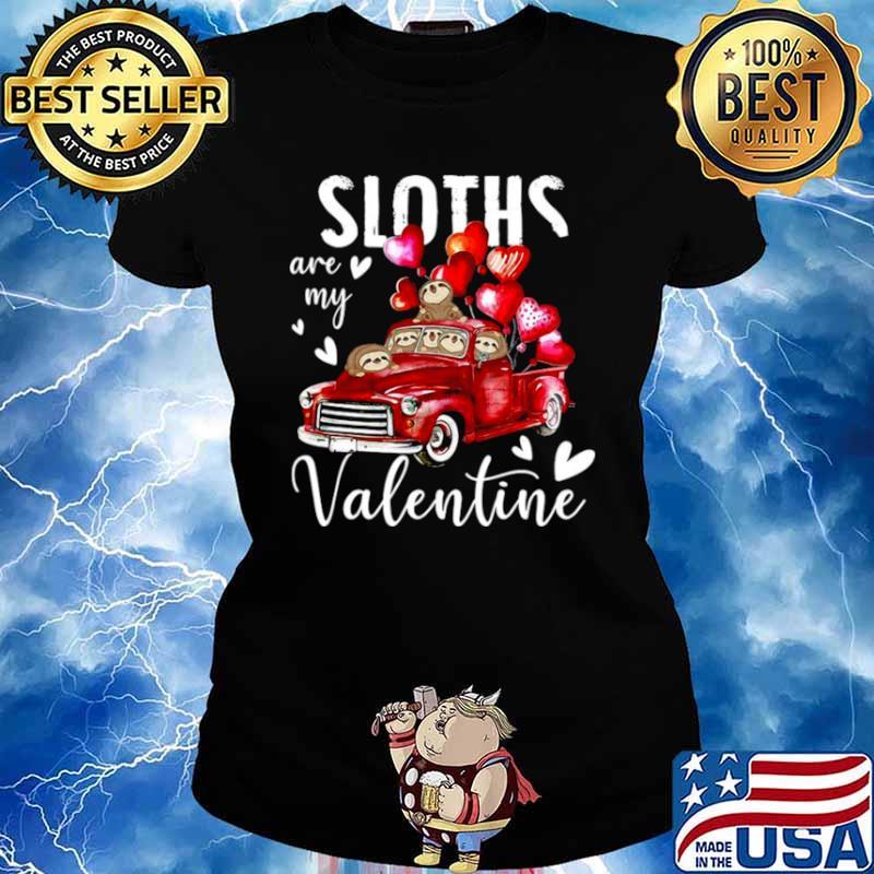 Sloths Are My Valentine Ladies tee