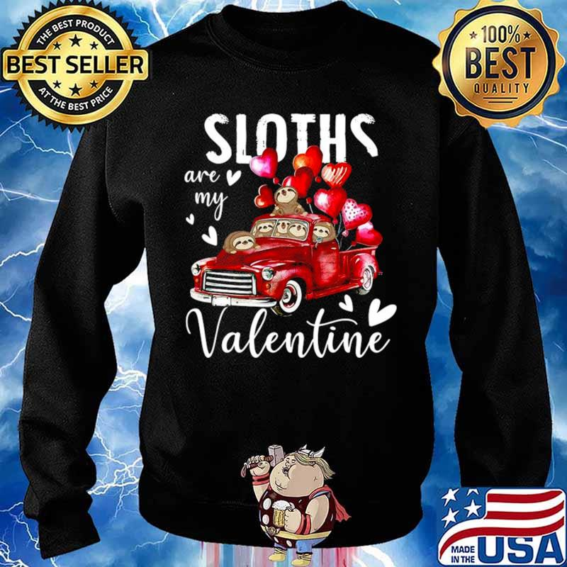 Sloths Are My Valentine Sweater