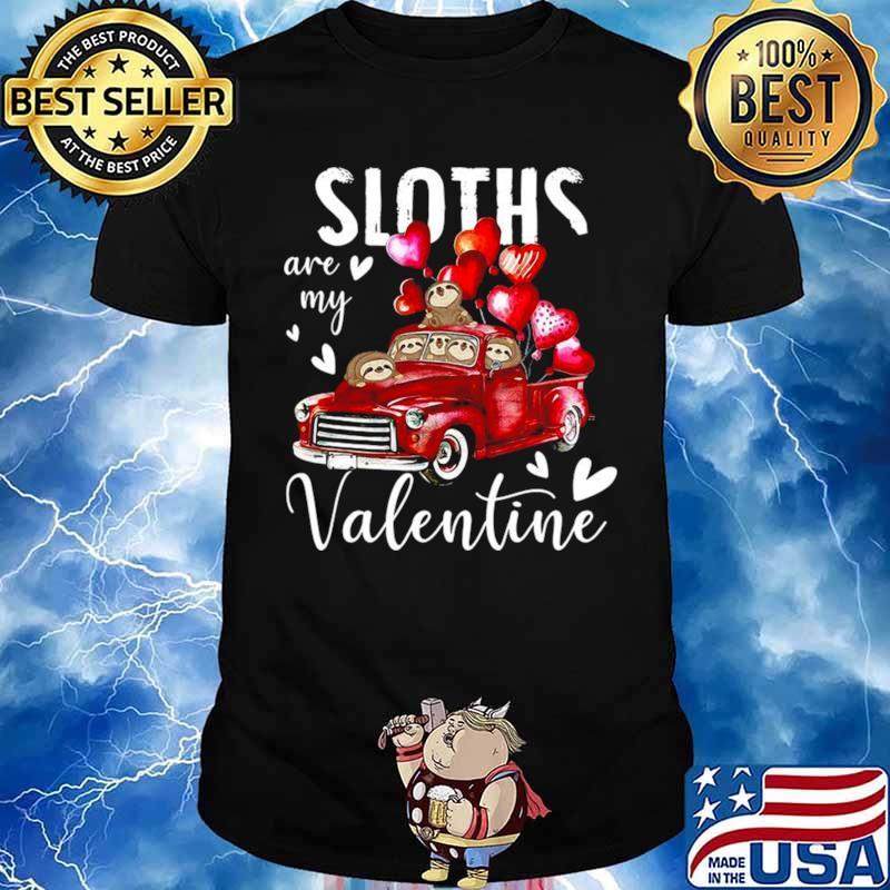 Sloths Are My Valentine Unisex