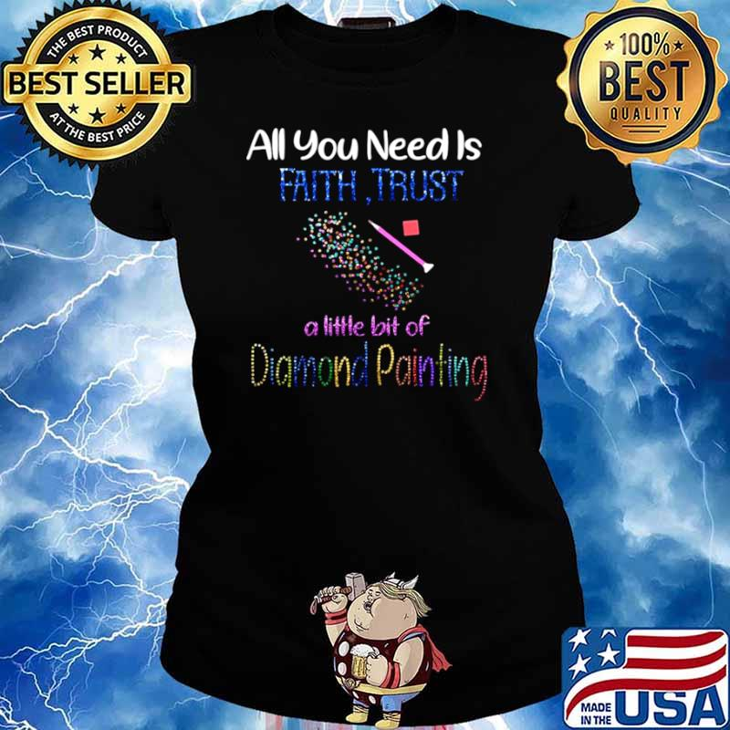 All You Need Is Fail Trust A Little Bit Of Diamond Painting shirt - Copy Ladies tee