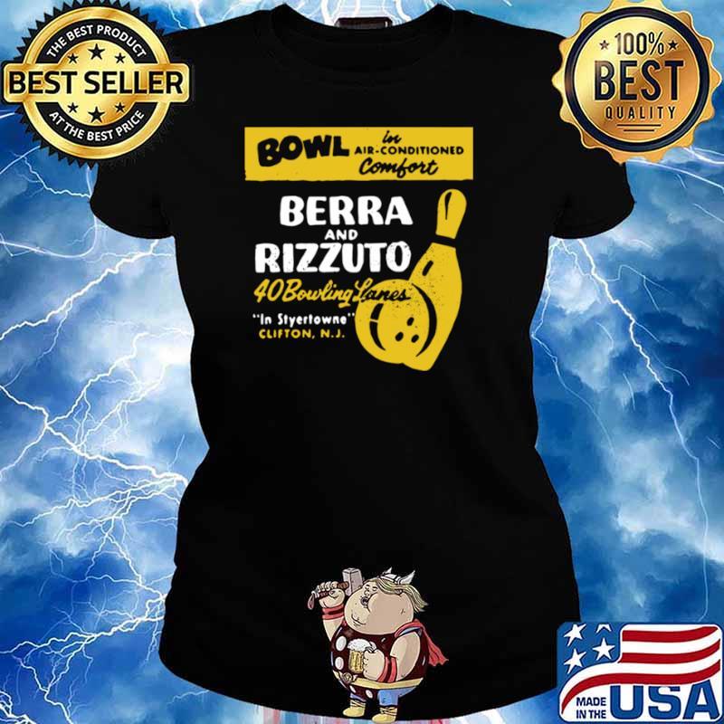 Bowl Berra And Rizzuto 40 Bowling Lanes shirt - Copy Ladies tee