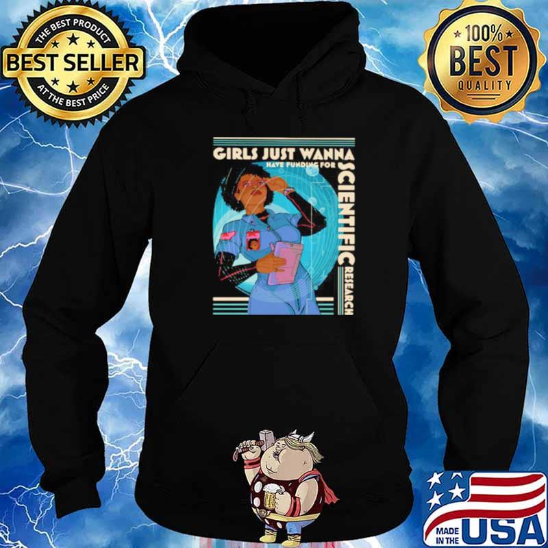 Girls Just Wanna Have Funding For Scientific Research Hoodie