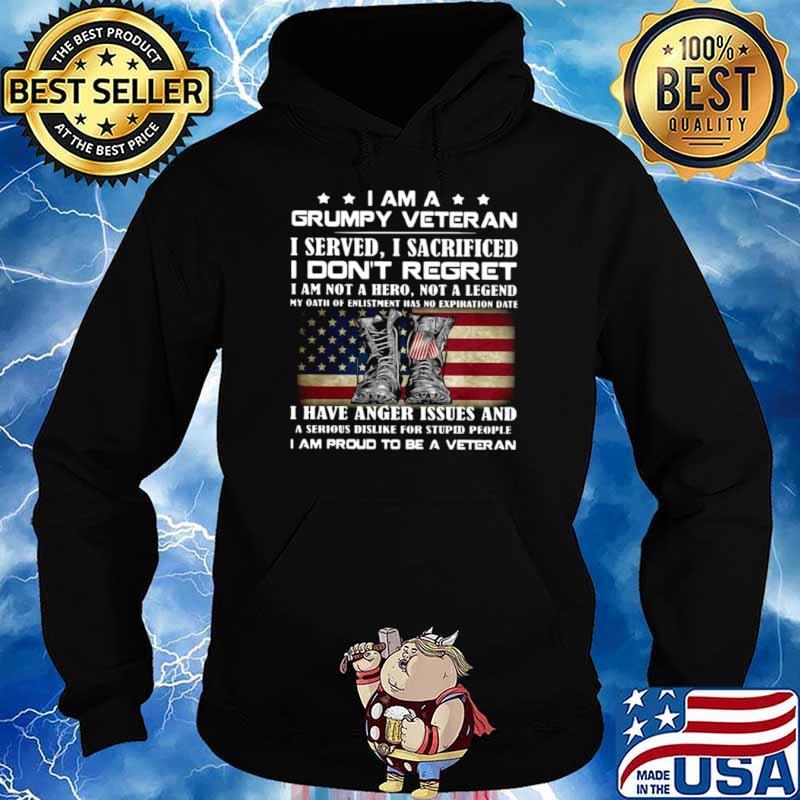 I Am A Grumpy Veteran I Served O Sacrificed I Don't Regret I Am Not A Here Not A Legend Hoodie