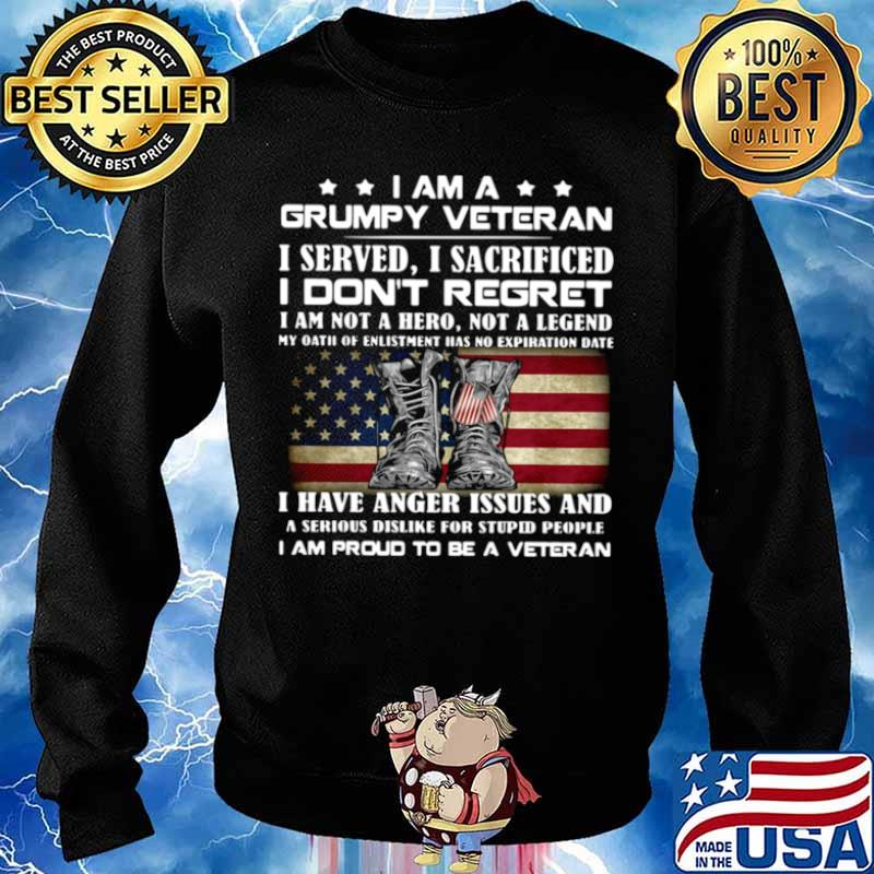 I Am A Grumpy Veteran I Served O Sacrificed I Don't Regret I Am Not A Here Not A Legend Sweater