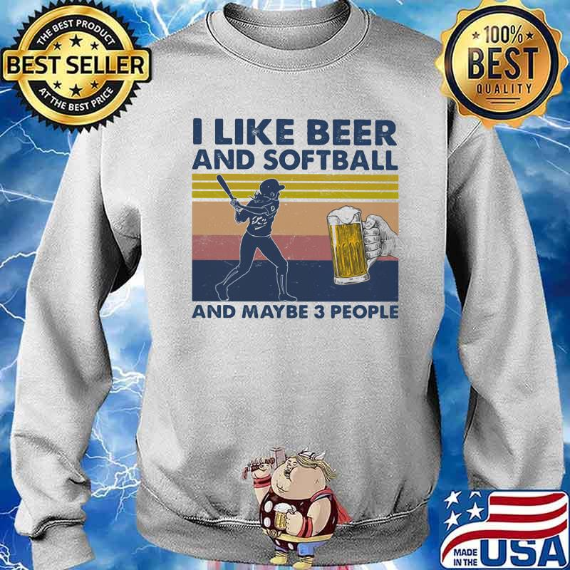 I Like Beer And Softball And Maybe Three People Vintage Shirt Sweater