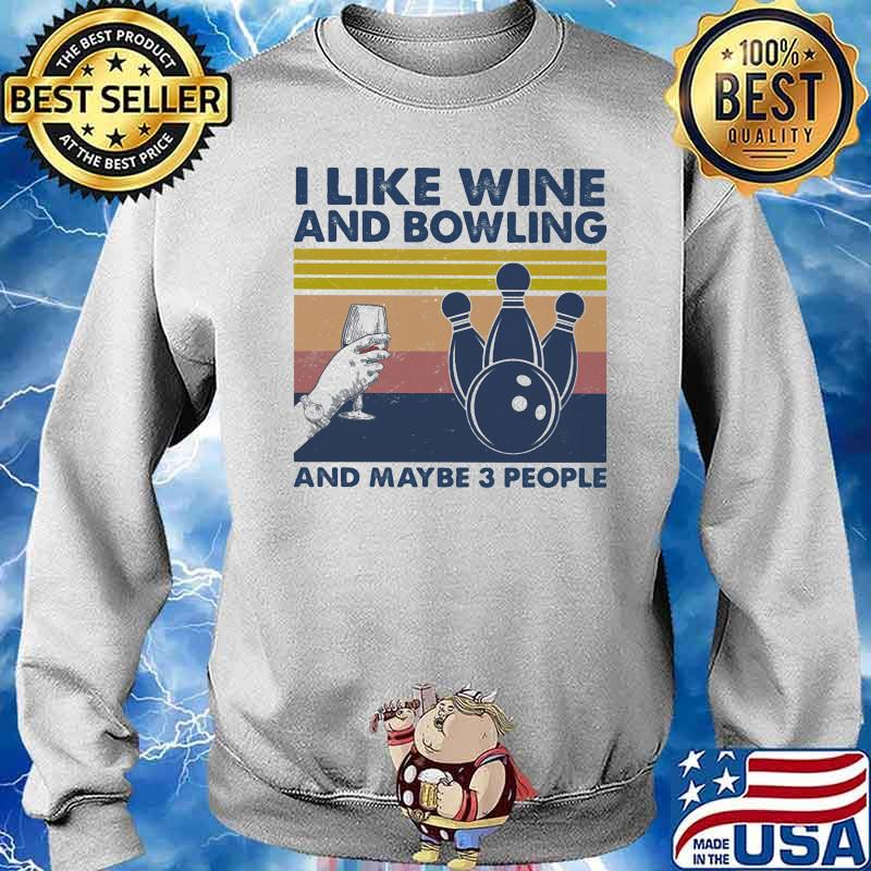 I Like Wine And Bowling And Maybe Three People Vintage Shirt Sweater