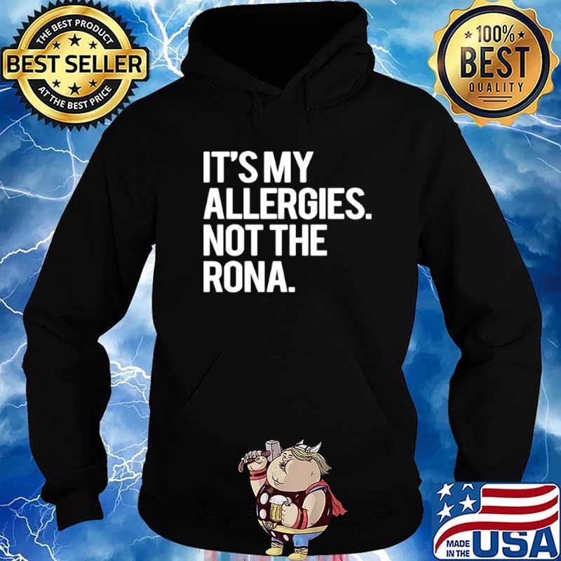 It's My Allergies Not The Rona Hoodie