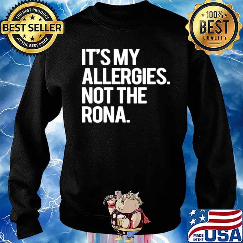It's My Allergies Not The Rona Sweater
