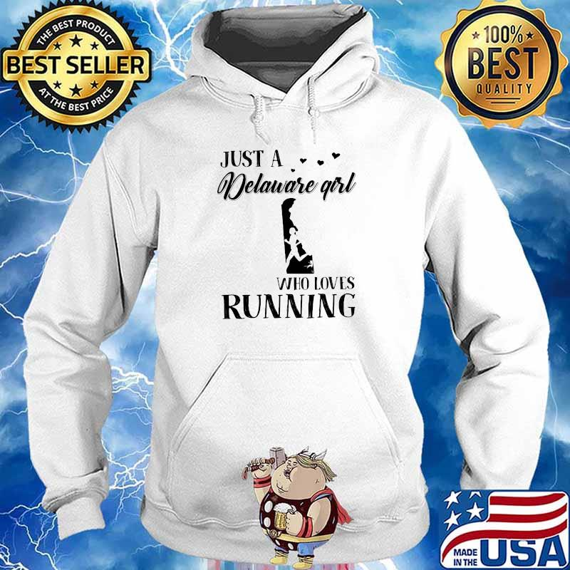 Just A Delaware Girl Who Loves Running Shirt Hoodie