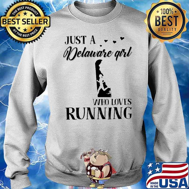 Just A Delaware Girl Who Loves Running Shirt Sweater