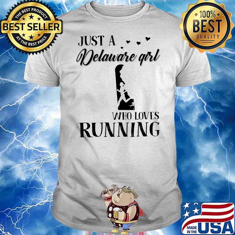 Just A Delaware Girl Who Loves Running Shirt