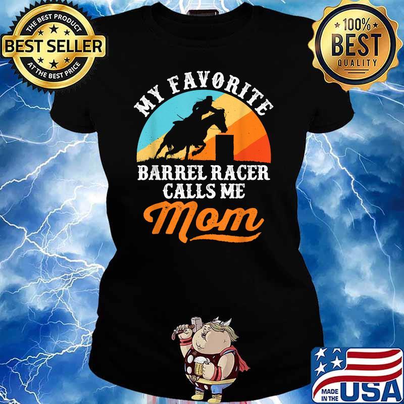 My Favorite Barrel Racer Calls Me Mom Vintage Shirt Ladies tee
