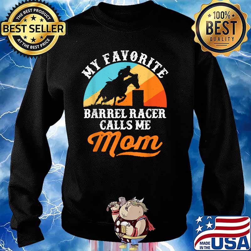 My Favorite Barrel Racer Calls Me Mom Vintage Shirt Sweater