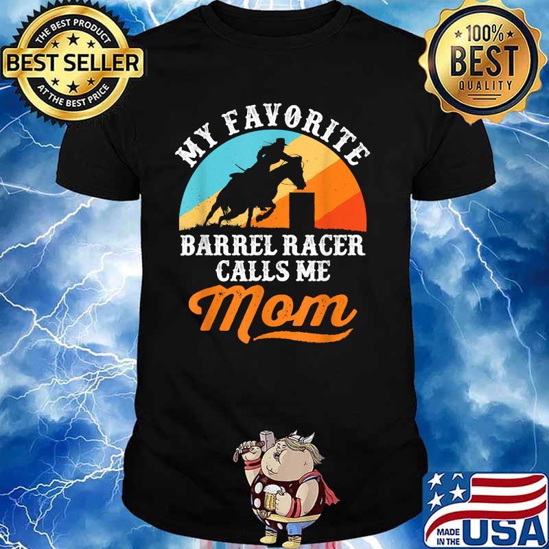 My Favorite Barrel Racer Calls Me Mom Vintage Shirt