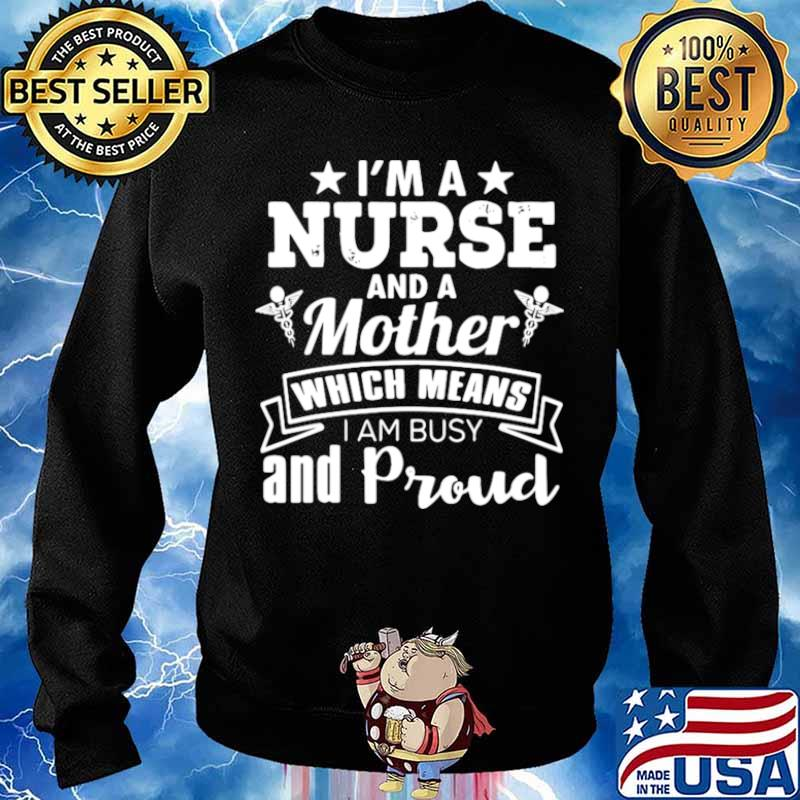 Nurse Mom Funny Gift I'm A Nurse And A Mother Which Means Sweater