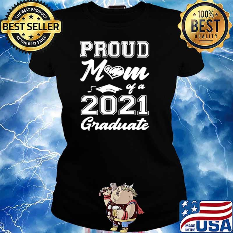 Proud Mom Of A 2021 Graduate Mother's Day Ladies tee