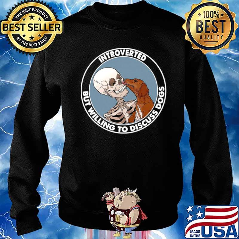 Skeleton And Dachshund Dog Introverted But Willing To Discuss Dogs Sweater