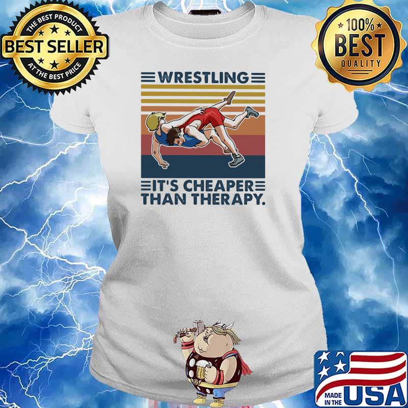 Wrestling It's Cheaper Than Therapy Vintage Shirt Ladies tee