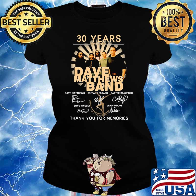 30 Years 1991 2021 Dave Matthews Band Thank You For The Memories Signature Shirt Ladies tee