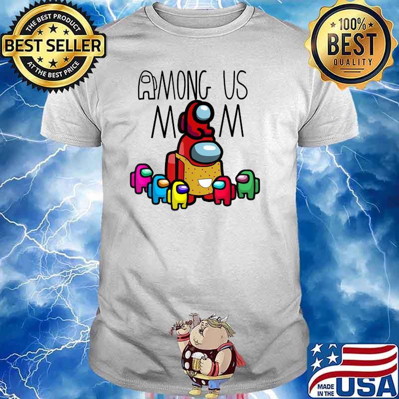 Among Us Mom mother day Shirt