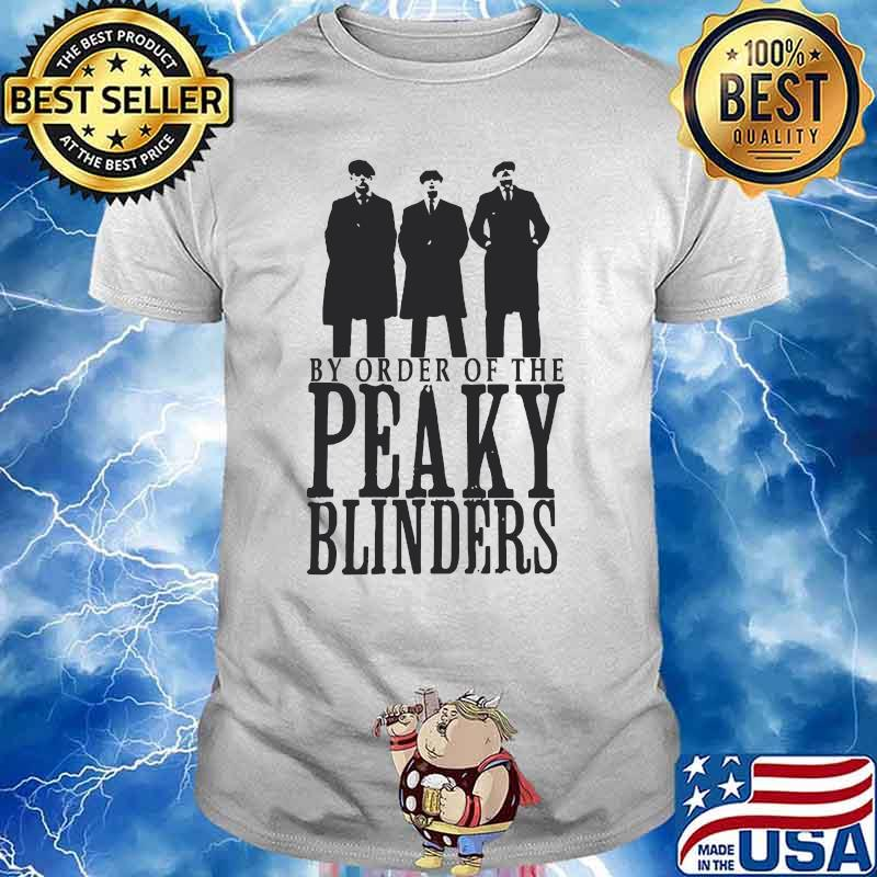 By Order Of The Peaky Blinders Meilleur Film Shirt