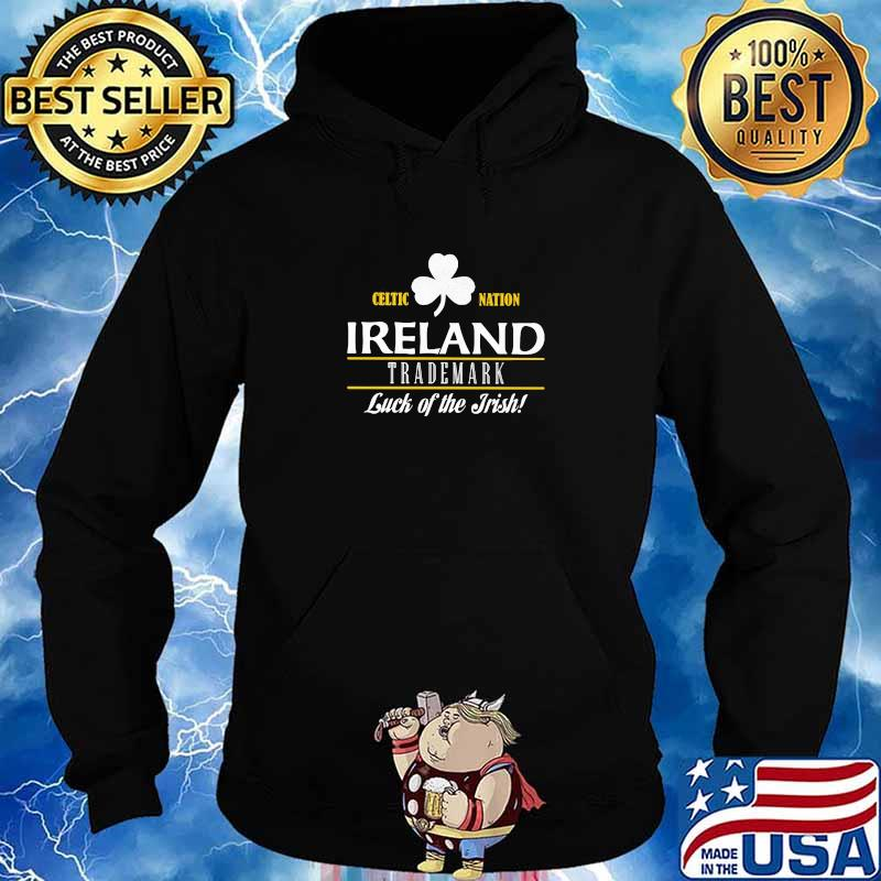 Celtic Nation Ireland Trademark Luck Of The Irish Shirt Hoodie