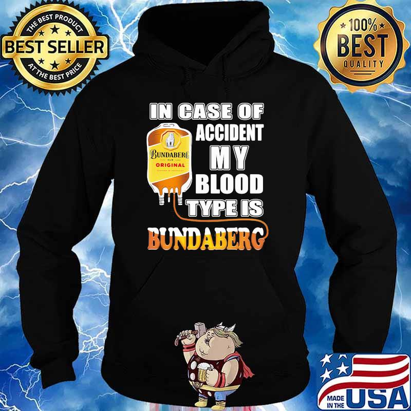 In Case Of Accident My Blood Type Is Bundaberg Shirt Hoodie