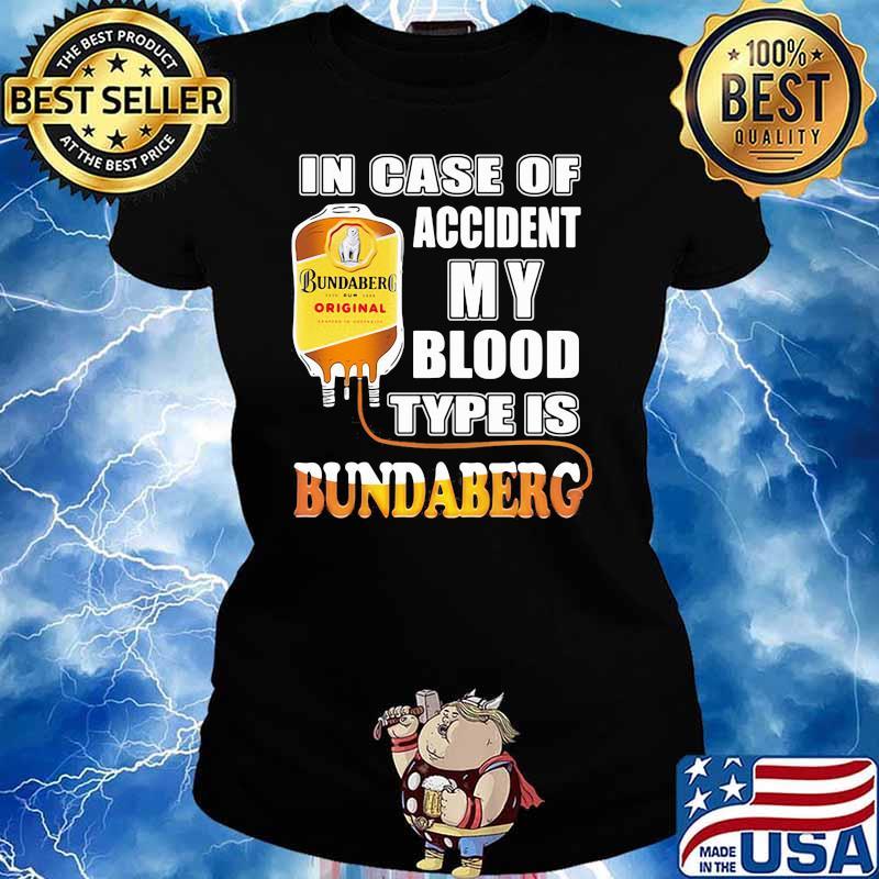 In Case Of Accident My Blood Type Is Bundaberg Shirt Ladies tee