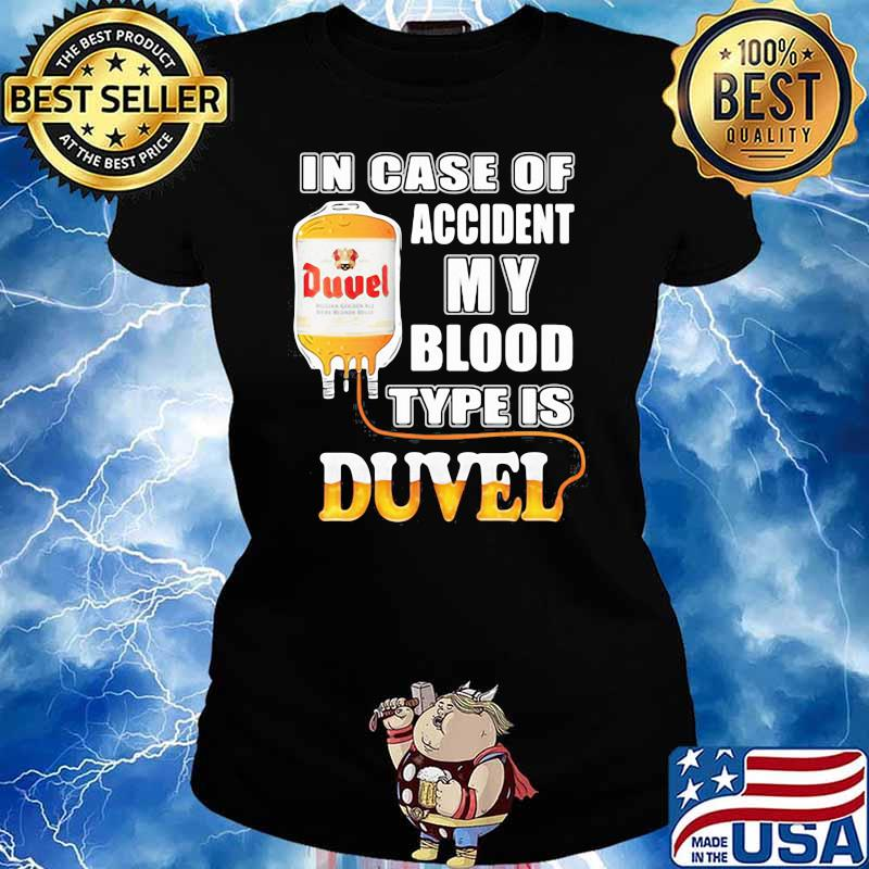 In Case Of Accident My Blood Type Is Duvel Shirt Ladies tee