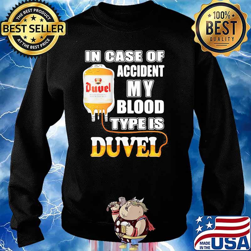 In Case Of Accident My Blood Type Is Duvel Shirt Sweater
