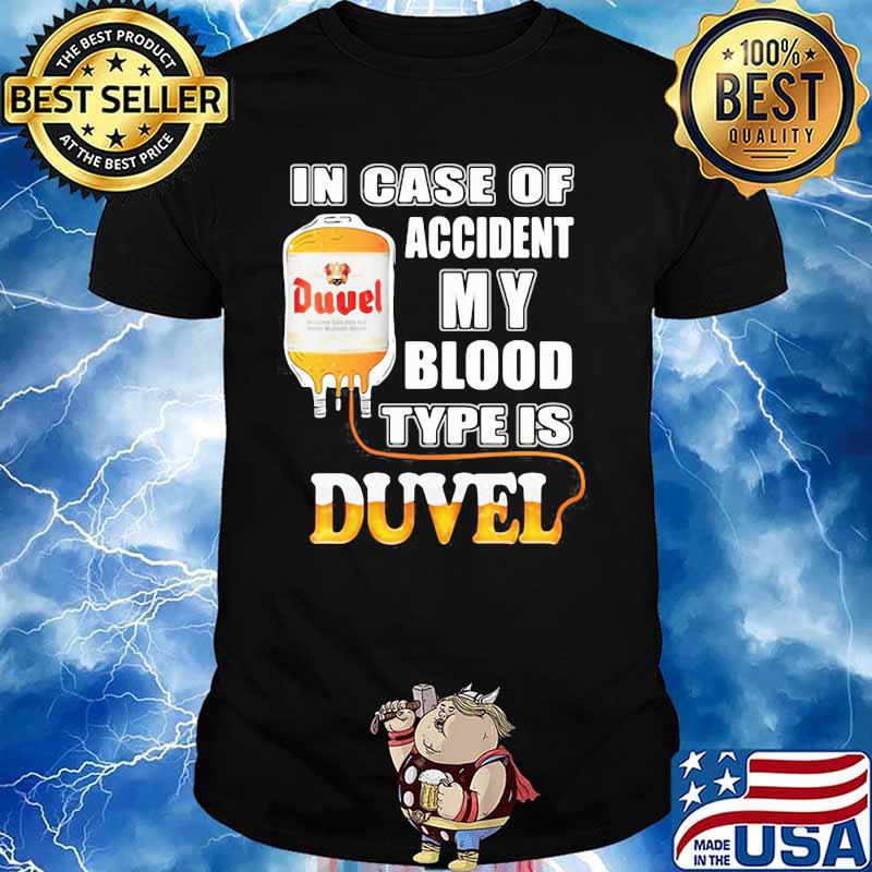 In Case Of Accident My Blood Type Is Duvel Shirt