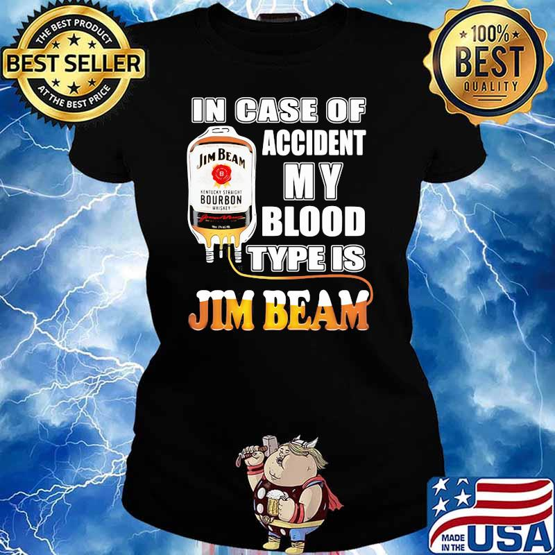In Case Of Accident My Blood Type Is Jim Beam Shirt Ladies tee