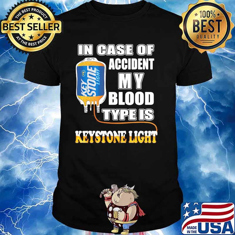 In Case Of Accident My Blood Type Is Keystone Light Shirt
