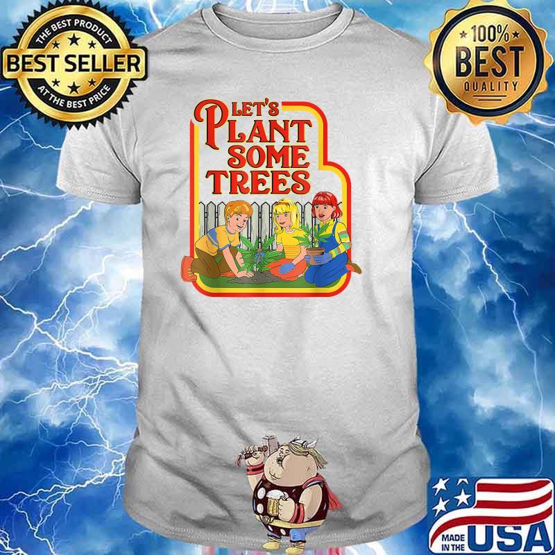 Lets Plant Some Humor Joke Cannabis Shirt