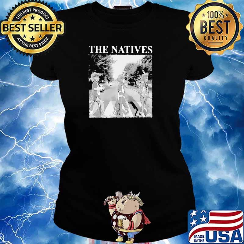 Official The Natives Shirt Ladies tee