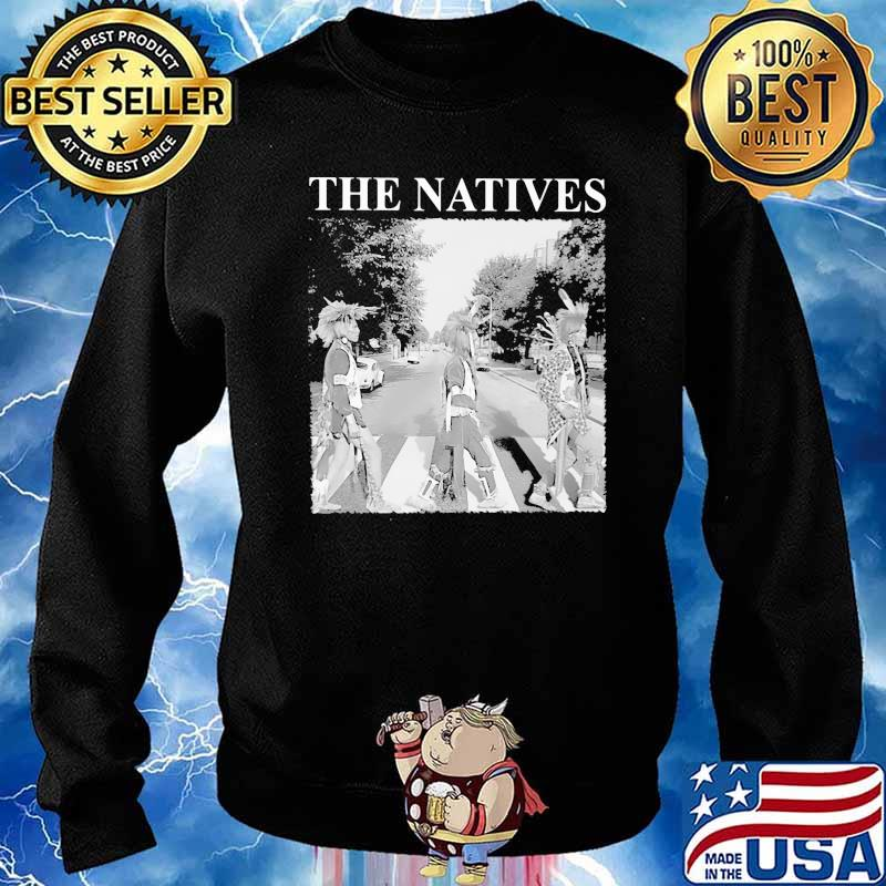 Official The Natives Shirt Sweater