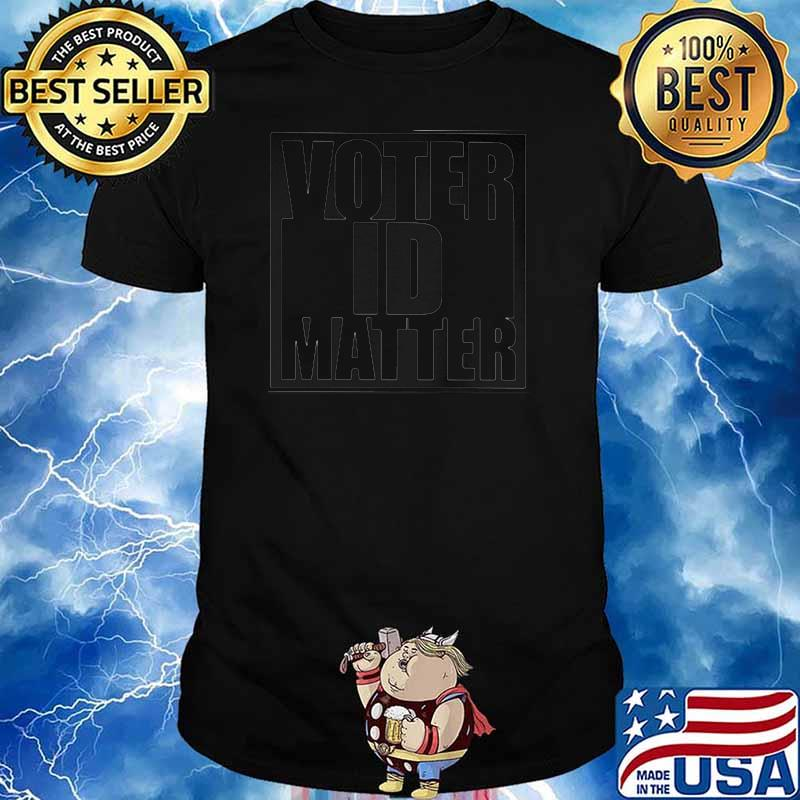 Official Voter ID Matter Shirt