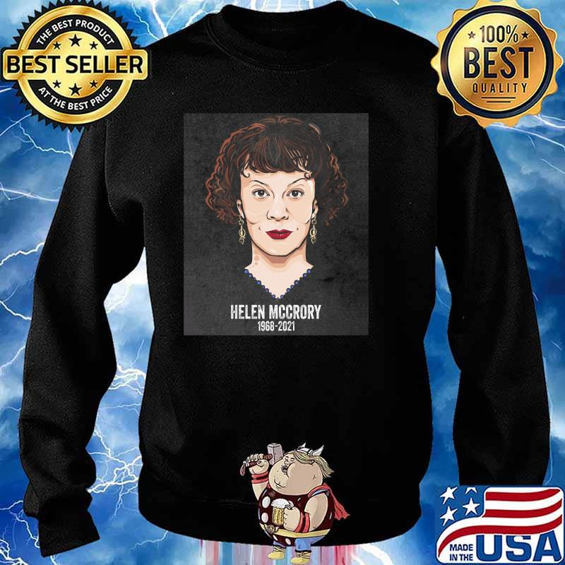 Rip Helen Mccrory 1968 2021 Shirt Sweater