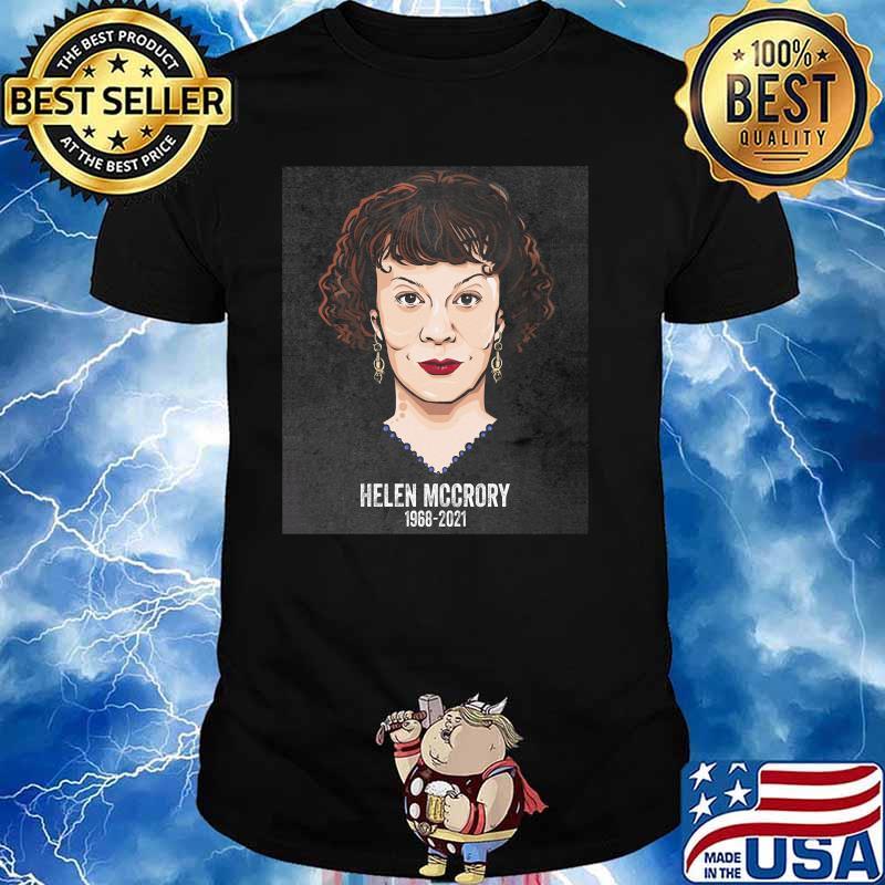 Rip Helen Mccrory 1968 2021 Shirt