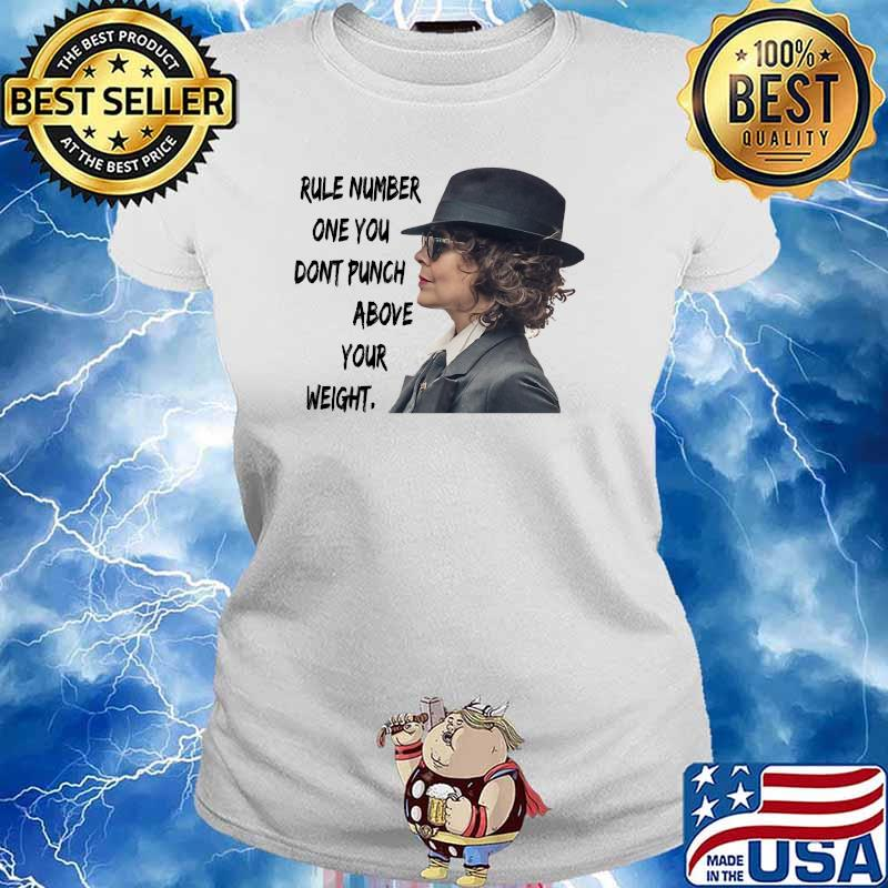 Rule Number One You Don't Punch Above Your Weight Helen Mccrory Shirt Ladies tee