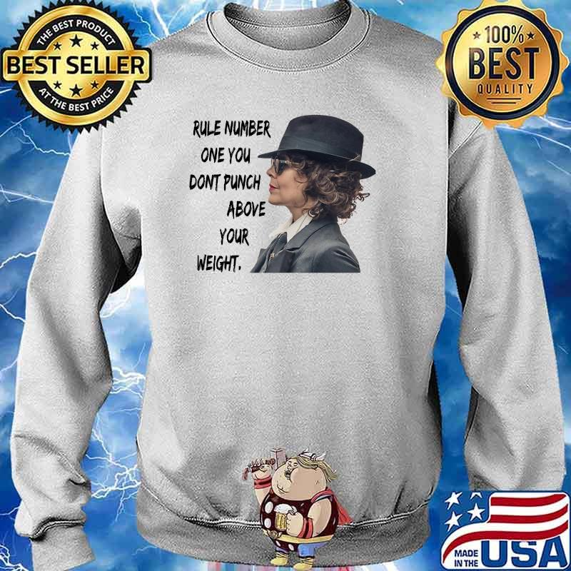 Rule Number One You Don't Punch Above Your Weight Helen Mccrory Shirt Sweater