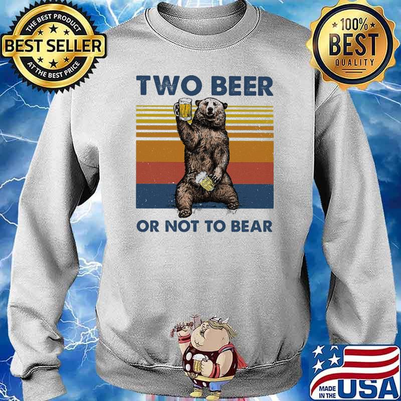 Two Beer Or Not To Bear Vintage Shirt Sweater