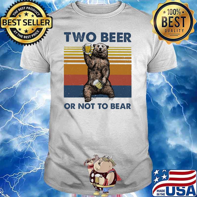 Two Beer Or Not To Bear Vintage Shirt