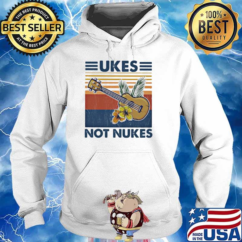 Ukes Not Nukes Guitar Vintage Shirt Hoodie