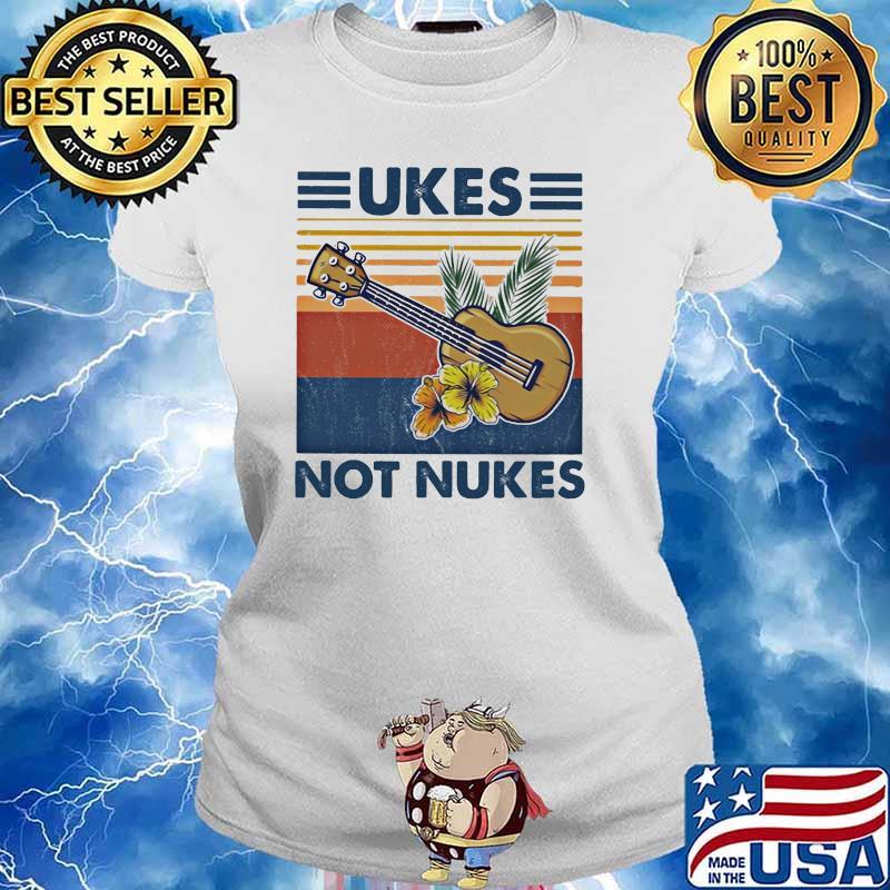 Ukes Not Nukes Guitar Vintage Shirt Ladies tee