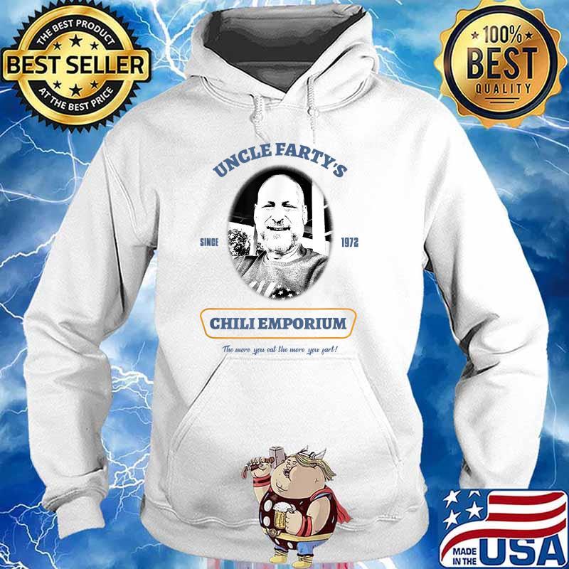Uncle Fartys Since 1972 Chli Emporium Shirt Hoodie