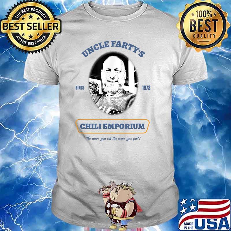 Uncle Fartys Since 1972 Chli Emporium Shirt