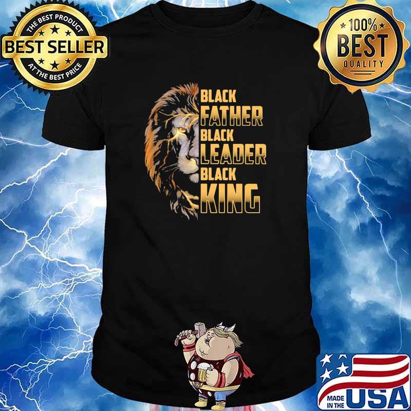 Black Father Black Leader Black King Lion shirt