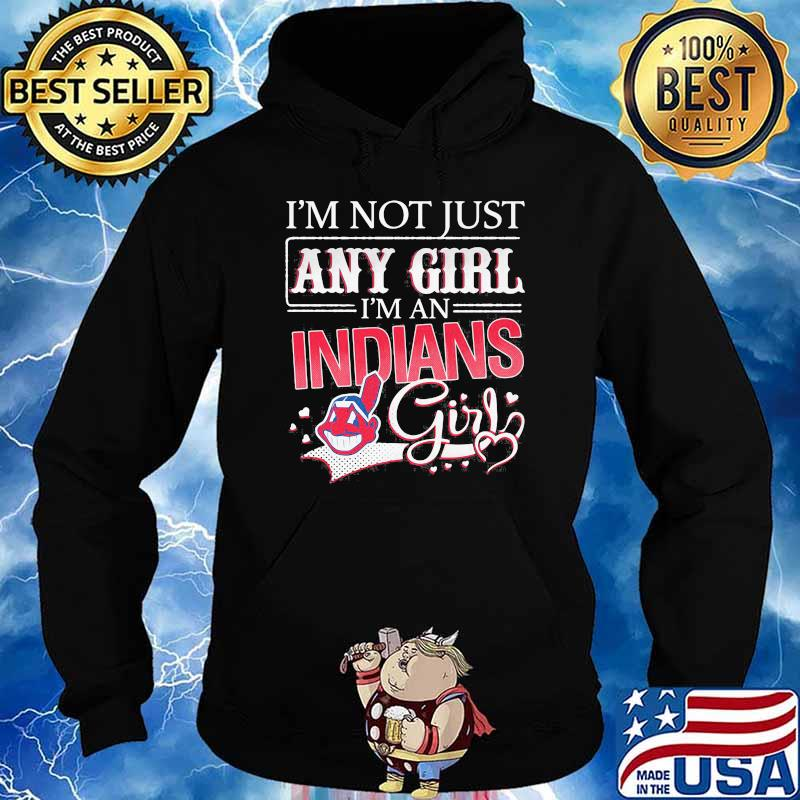 Im not just any girl im an indians girl s Hoodie