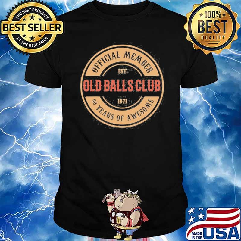 50 Years Of Awesome Old Balls Est 1971 Shirt